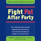 Fight Fat After Forty by Pamela Peeke