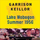 Lake Wobegon Summer 1956 by Garrison Keillor