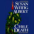 Chile Death by Susan Wittig Albert