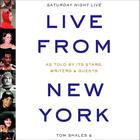 Live from New York by Tom Shales, James Andrew Miller