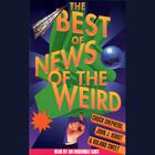 The Best of News of the Weird by Chuck Shepherd, John J. Kohut, Roland Sweet
