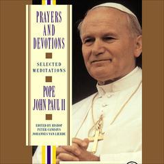 Prayers and Devotions from Pope John Paul II by Pope John Paul II