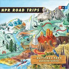 National Park Adventures by NPR