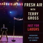 Fresh Air: Just for Laughs by NPR
