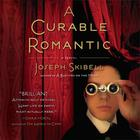 A Curable Romantic by Joseph Skibell