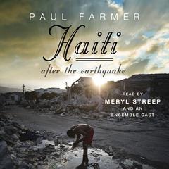 Haiti After the Earthquake by Dr. Paul Farmer