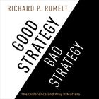 Good Strategy/Bad Strategy by Richard Rumelt