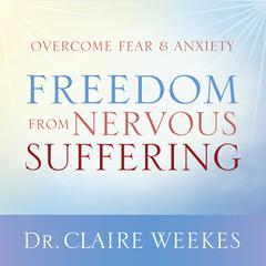 Freedom from Nervous Suffering by Dr. Claire Weekes