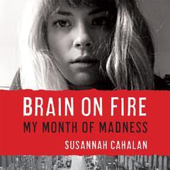 Brain on Fire by Susannah Cahalan