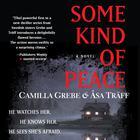 Some Kind of Peace by Camilla Grebe, Åsa Träff