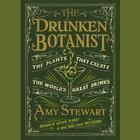 The Drunken Botanist by Amy Stewart