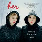 Her by Christa Parravani