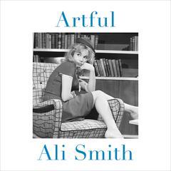 Artful by Ali Smith