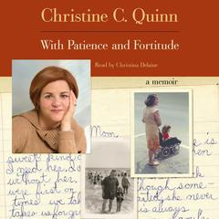 With Patience and Fortitude by Christine Quinn