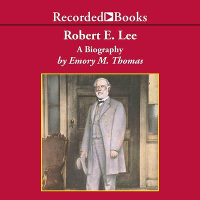 Robert E. Lee by Emory M. Thomas