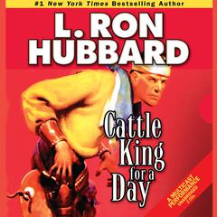 Cattle King for a Day by L. Ron Hubbard
