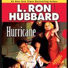 Hurricane by L. Ron Hubbard, Thomas Silcott, Corey Burton, Christina Huntington