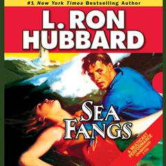 Sea Fangs by L. Ron Hubbard