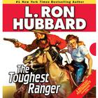 The Toughest Ranger by L. Ron Hubbard