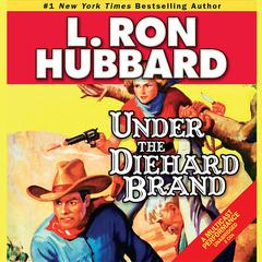 Under the Diehard Brand by L. Ron Hubbard