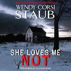She Loves Me Not by Wendy Corsi Staub