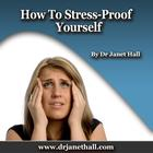 How to Stress-Proof Yourself by Dr. Janet Hall