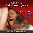 Achieving Fabulous Orgasms: For Women by Dr. Janet Hall