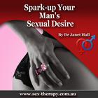Spark up Your Man's Sexual Desire by Dr. Janet Hall