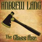 The Glass Axe by Andrew Lang