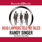 Dead Lawyers Tell No Tales by Randy Singer