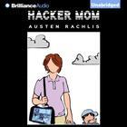 Hacker Mom by Austen Rachlis