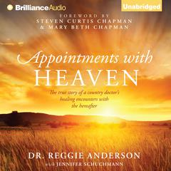 Appointments with Heaven by Dr. Reggie Anderson
