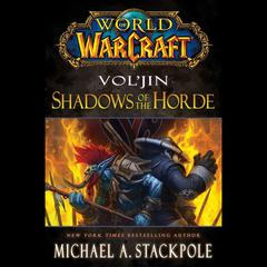Vol'jin: Shadows of the Horde by Michael A. Stackpole