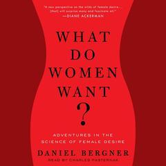 What Do Women Want? by Daniel Bergner