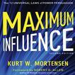 Maximum Influence by Kurt W. Mortensen