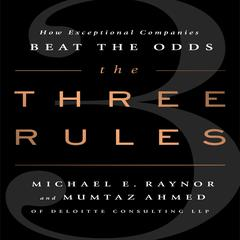 The Three Rules by Michael E. Raynor, Mumtaz Ahmed