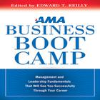 AMA Business Boot Camp by Edward T. Reilly, Edward T. Reilly Editor, American Management Association