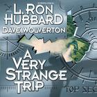 A Very Strange Trip by L. Ron Hubbard