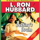 Destiny's Drum by L. Ron Hubbard