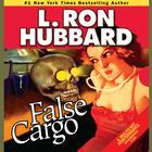 False Cargo by L. Ron Hubbard
