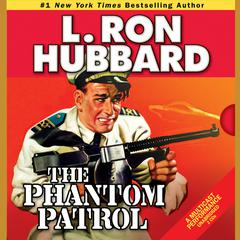 The Phantom Patrol by L. Ron Hubbard