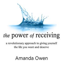 The Power of Receiving by Amanda Owen