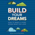 Build Your Dreams by Chip Hiden, Alexis Irvin