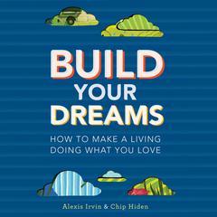 Build Your Dreams by Chip Hiden, Alexis Irvin
