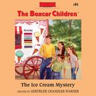 The Ice Cream Mystery by Gertrude Chandler Warner