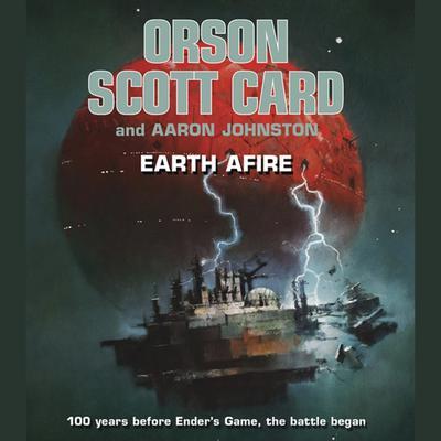 Earth Afire by Orson Scott Card, Aaron Johnston