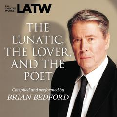 The Lunatic, the Lover & the Poet by Brian Bedford