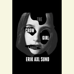 The Crow Girl by Erik Axl Sund