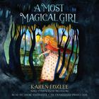 A Most Magical Girl by Karen Foxlee