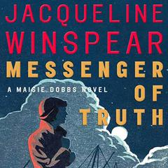 Messenger of Truth by Jacqueline Winspear